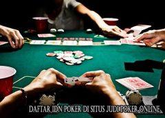 Daftar IDN Poker di Situs Judi Poker Online